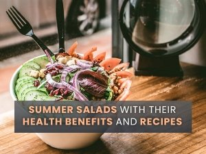 5 Easy Summer Salads With Their Health Benefits And Recipes