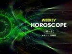 Weekly Horoscope 30 May 05 June