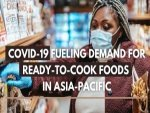 Covid 19 Fueling Demand For Ready To Cook Foods In Asia Pacific