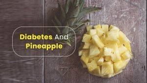 Can People With Diabetes Include Pineapple In Their Diet?