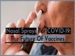 Intranasal Sprays For Covid 19 Vaccination