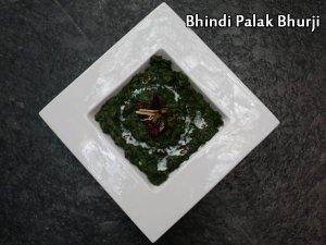 Bhindi Palak Bhurji Recipe