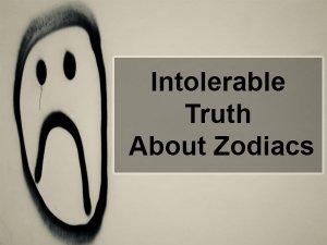 What You Can't Tolerate, As Per Zodiac