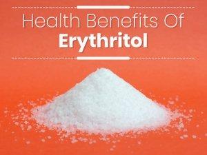 Health Benefits Of Erythritol