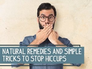 Natural Remedies To Stop Hiccups