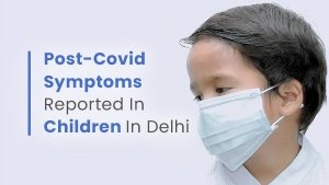 COVID-19: Post-Covid Symptoms Like Breathlessness, Headaches Reported In Children, In Delhi