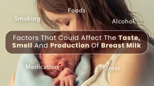 Factors That Could Affect The Taste, Smell And Production Of Breast Milk