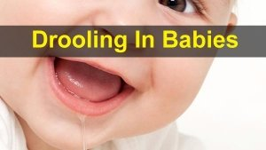 Drooling In Babies: Causes, Benefits, Complications, Treatments And How To Manage