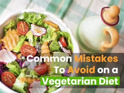 Mistakes To Avoid On A Vegetarian Diet