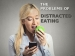 The Problems Of Distracted Eating
