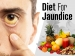 Diet For Jaundice: Foods To Eat And Foods To Avoid